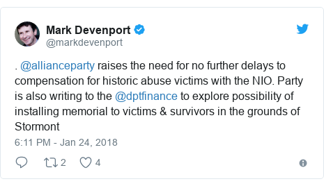 Twitter post by @markdevenport: . @allianceparty raises the need for no further delays to compensation for historic abuse victims with the NIO. Party is also writing to the @dptfinance to explore possibility of installing memorial to victims & survivors in the grounds of Stormont