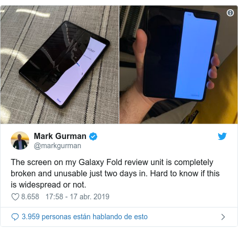 Publicación de Twitter por @markgurman: The screen on my Galaxy Fold review unit is completely broken and unusable just two days in. Hard to know if this is widespread or not.