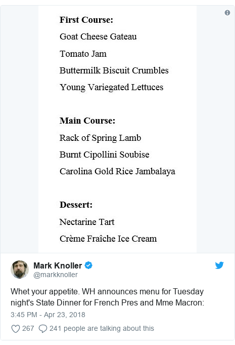 Twitter post by @markknoller: Whet your appetite. WH announces menu for Tuesday night's State Dinner for French Pres and Mme Macron