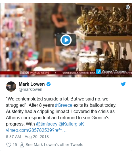 "Twitter post by @marklowen: ""We contemplated suicide a lot. But we said no, we struggled"". After 8 years #Greece exits its bailout today. Austerity had a crippling impact. I covered the crisis as Athens correspondent and returned to see Greece's progress. With @timfacey @KallergisK"