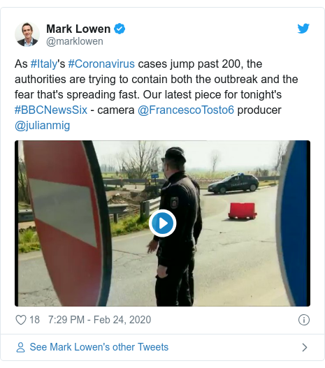 Twitter post by @marklowen: As #Italy's #Coronavirus cases jump past 200, the authorities are trying to contain both the outbreak and the fear that's spreading fast. Our latest piece for tonight's #BBCNewsSix - camera @FrancescoTosto6 producer @julianmig