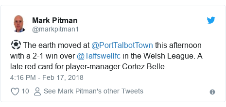 Twitter post by @markpitman1: ⚽️ The earth moved at @PortTalbotTown this afternoon with a 2-1 win over @Taffswellfc in the Welsh League. A late red card for player-manager Cortez Belle