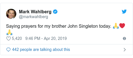 Twitter post by @markwahlberg: Saying prayers for my brother John Singleton today. 🙏❤️🙏