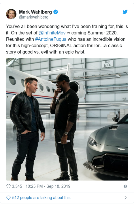 Twitter post by @markwahlberg: You've all been wondering what I've been training for, this is it. On the set of @InfiniteMov ∞ coming Summer 2020. Reunited with #AntoineFuqua who has an incredible vision for this high-concept, ORIGINAL action thriller…a classic story of good vs. evil with an epic twist.