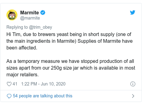 Twitter post by @marmite: Hi Tim, due to brewers yeast being in short supply (one of the main ingredients in Marmite) Supplies of Marmite have been affected.As a temporary measure we have stopped production of all sizes apart from our 250g size jar which is available in most major retailers.
