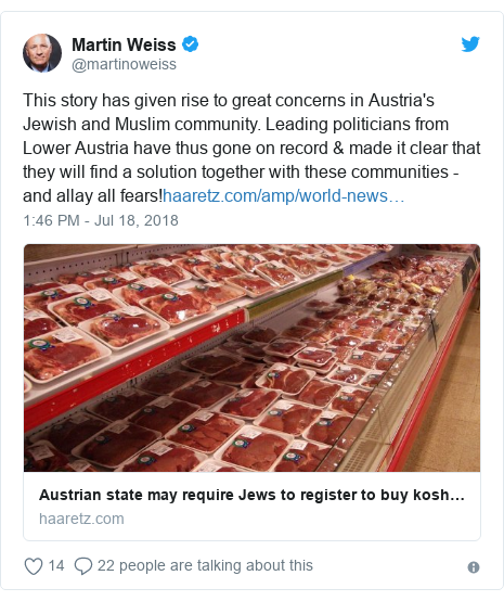 Twitter post by @martinoweiss: This story has given rise to great concerns in Austria's Jewish and Muslim community. Leading politicians from Lower Austria have thus gone on record & made it clear that they will find a solution together with these communities - and allay all fears!