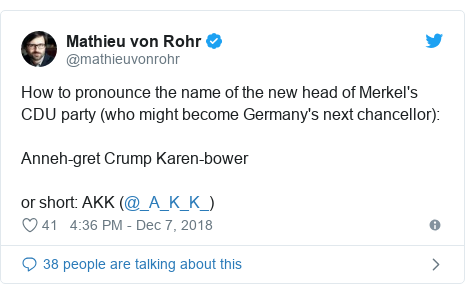 Twitter post by @mathieuvonrohr: How to pronounce the name of the new head of Merkel's CDU party (who might become Germany's next chancellor) Anneh-gret Crump Karen-boweror short  AKK (@_A_K_K_)