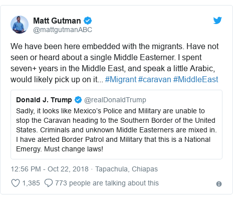 Twitter post by @mattgutmanABC: We have been here embedded with the migrants. Have not seen or heard about a single Middle Easterner. I spent seven+ years in the Middle East, and speak a little Arabic, would likely pick up on it... #Migrant #caravan #MiddleEast