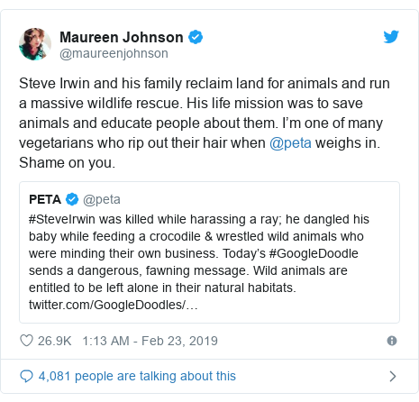 Twitter post by @maureenjohnson: Steve Irwin and his family reclaim land for animals and run a massive wildlife rescue. His life mission was to save animals and educate people about them. I'm one of many vegetarians who rip out their hair when @peta weighs in. Shame on you.