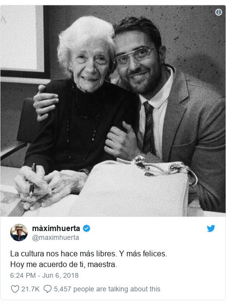 Twitter post by @maximhuerta: La cultura nos hace más libres. Y más felices. Hoy me acuerdo de ti, maestra.
