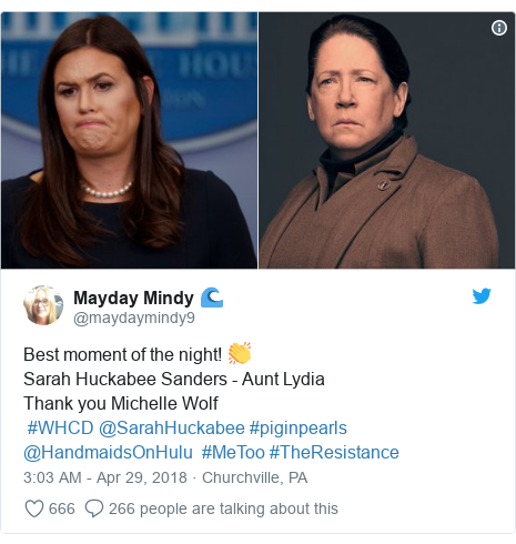 Twitter post by @maydaymindy9: Best moment of the night! 👏 Sarah Huckabee Sanders - Aunt LydiaThank you Michelle Wolf  #WHCD @SarahHuckabee #piginpearls @HandmaidsOnHulu  #MeToo #TheResistance