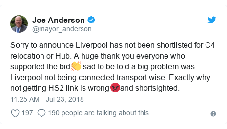 Twitter post by @mayor_anderson: Sorry to announce Liverpool has not been shortlisted for C4 relocation or Hub. A huge thank you everyone who supported the bid👏 sad to be told a big problem was Liverpool not being connected transport wise. Exactly why not getting HS2 link is wrong😡and shortsighted.