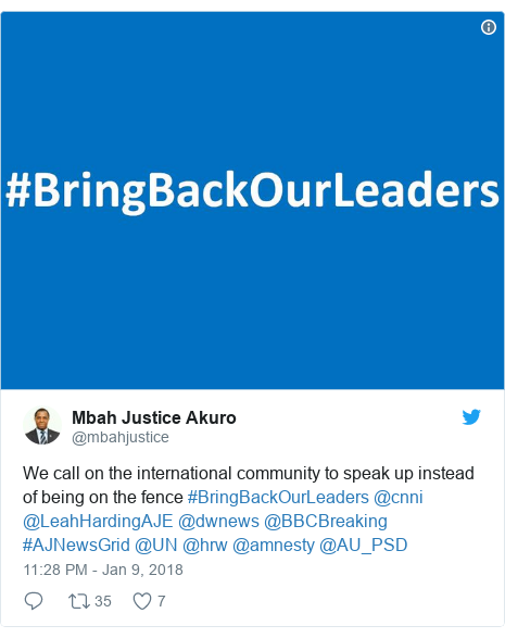 Twitter post by @mbahjustice: We call on the international community to speak up instead of being on the fence #BringBackOurLeaders @cnni @LeahHardingAJE @dwnews @BBCBreaking #AJNewsGrid @UN @hrw @amnesty @AU_PSD