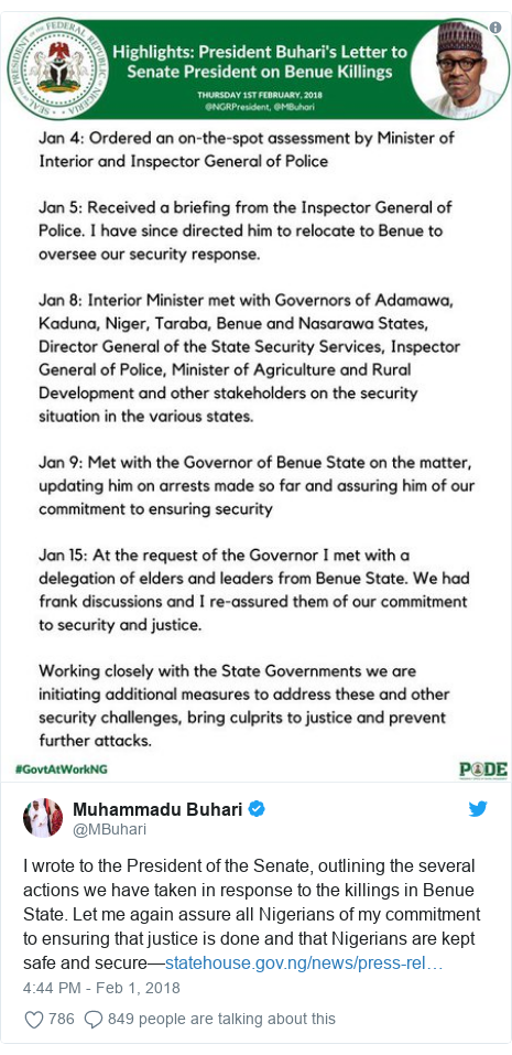 Twitter post by @MBuhari: I wrote to the President of the Senate, outlining the several actions we have taken in response to the killings in Benue State. Let me again assure all Nigerians of my commitment to ensuring that justice is done and that Nigerians are kept safe and secure—