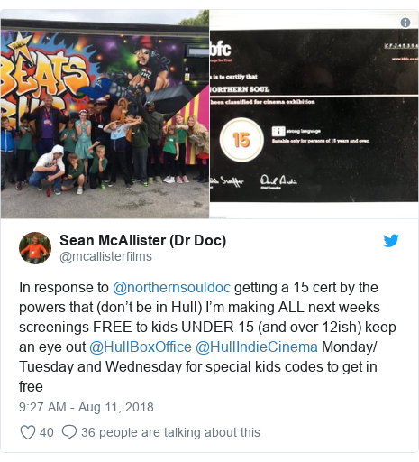Twitter post by @mcallisterfilms: In response to @northernsouldoc getting a 15 cert by the powers that (don't be in Hull) I'm making ALL next weeks screenings FREE to kids UNDER 15 (and over 12ish) keep an eye out @HullBoxOffice @HullIndieCinema Monday/ Tuesday and Wednesday for special kids codes to get in free
