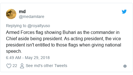 Twitter post by @medamilare: Armed Forces flag showing Buhari as the commander in Chief aside being president. As acting president, the vice president isn't entitled to those flags when giving national speech.