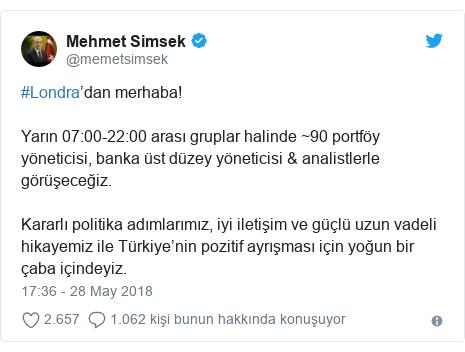 @memetsimsek tarafından yapılan Twitter paylaşımı: #Londra'dan merhaba!Yarın 07 00-22 00 arası gruplar halinde ~90 portföy yöneticisi, banka üst düzey yöneticisi & analistlerle görüşeceğiz.Kararlı politika adımlarımız, iyi iletişim ve güçlü uzun vadeli hikayemiz ile Türkiye'nin pozitif ayrışması için yoğun bir çaba içindeyiz.