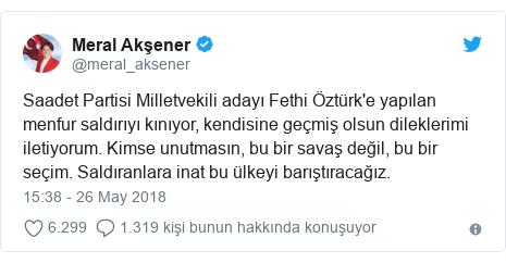@meral_aksener tarafından yapılan Twitter paylaşımı: Saadet Partisi Milletvekili adayı Fethi Öztürk'e yapılan menfur saldırıyı kınıyor, kendisine geçmiş olsun dileklerimi iletiyorum. Kimse unutmasın, bu bir savaş değil, bu bir seçim. Saldıranlara inat bu ülkeyi barıştıracağız.