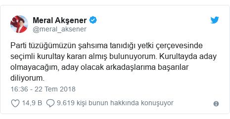 @meral_aksener tarafından yapılan Twitter paylaşımı: Parti tüzüğümüzün şahsıma tanıdığı yetki çerçevesinde seçimli kurultay kararı almış bulunuyorum. Kurultayda aday olmayacağım, aday olacak arkadaşlarıma başarılar diliyorum.