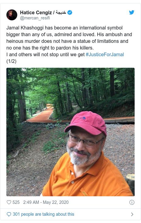 Twitter post by @mercan_resifi: Jamal Khashoggi has become an international symbol bigger than any of us, admired and loved. His ambush and heinous murder does not have a statue of limitations and no one has the right to pardon his killers.I and others will not stop until we get #JusticeForJamal (1/2)