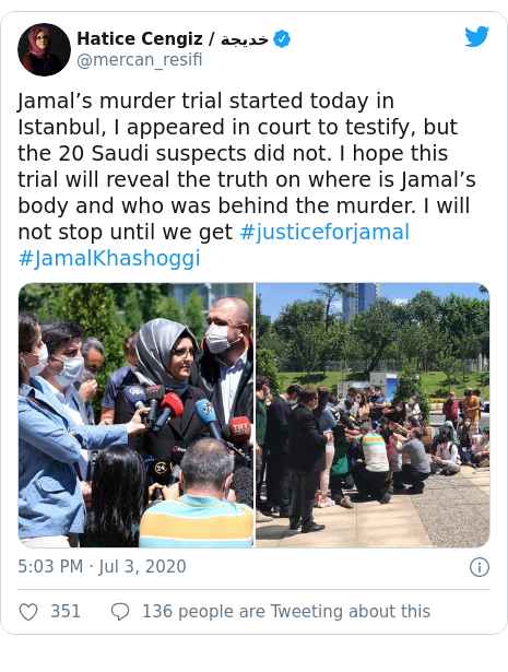 Twitter post by @mercan_resifi: Jamal's murder trial started today in Istanbul, I appeared in court to testify, but the 20 Saudi suspects did not. I hope this trial will reveal the truth on where is Jamal's body and who was behind the murder. I will not stop until we get #justiceforjamal #JamalKhashoggi