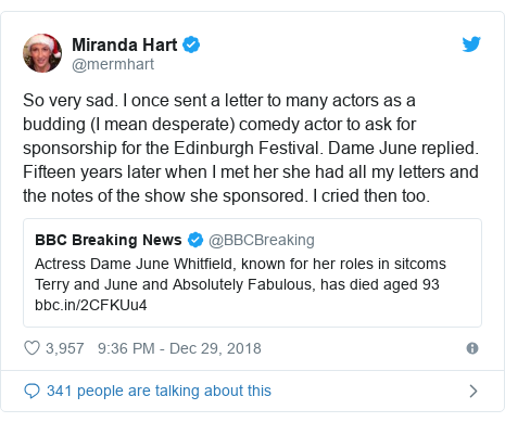 Twitter post by @mermhart: So very sad. I once sent a letter to many actors as a budding (I mean desperate) comedy actor to ask for sponsorship for the Edinburgh Festival. Dame June replied. Fifteen years later when I met her she had all my letters and the notes of the show she sponsored. I cried then too.