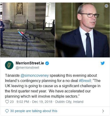 "Twitter post by @merrionstreet: Tánaiste @simoncoveney speaking this evening about Ireland's contingency planning for a no deal #Brexit  ""The UK leaving is going to cause us a significant challenge in the first quarter next year.  We have accelerated our planning which will involve multiple sectors."""
