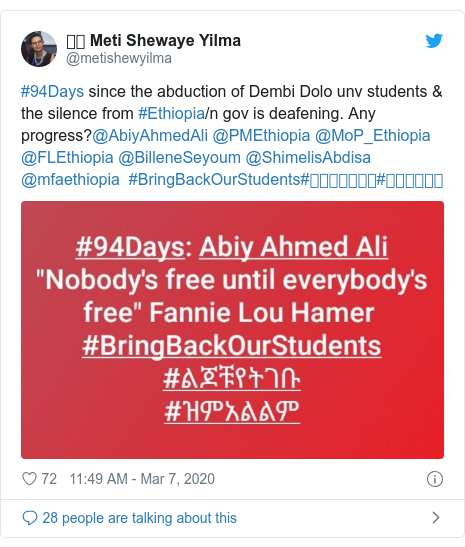 Twitter post by @metishewyilma: #94Days since the abduction of Dembi Dolo unv students & the silence from #Ethiopia/n gov is deafening. Any progress?@AbiyAhmedAli @PMEthiopia @MoP_Ethiopia @FLEthiopia @BilleneSeyoum @ShimelisAbdisa @mfaethiopia  #BringBackOurStudents#ልጆቹየትገቡ#ዝምአልልም