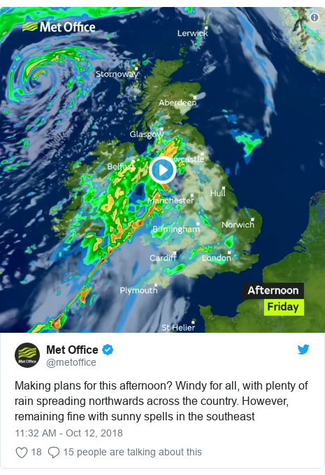 Twitter post by @metoffice: Making plans for this afternoon? Windy for all, with plenty of rain spreading northwards across the country. However, remaining fine with sunny spells in the southeast