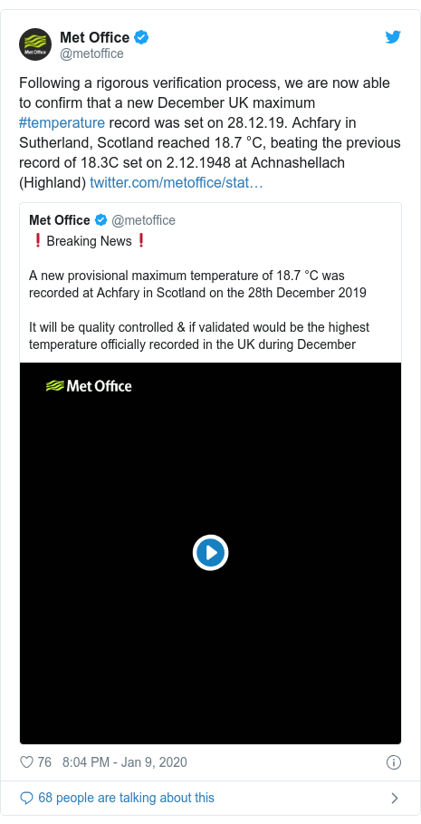 Twitter post by @metoffice: Following a rigorous verification process, we are now able to confirm that a new December UK maximum #temperature record was set on 28.12.19. Achfary in Sutherland, Scotland reached 18.7 °C, beating the previous record of 18.3C set on 2.12.1948 at Achnashellach (Highland)