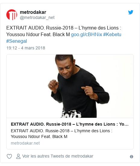 Twitter publication par @metrodakar_net: EXTRAIT AUDIO. Russie-2018 – L'hymne des Lions   Youssou Ndour Feat. Black M  #Kebetu #Senegal