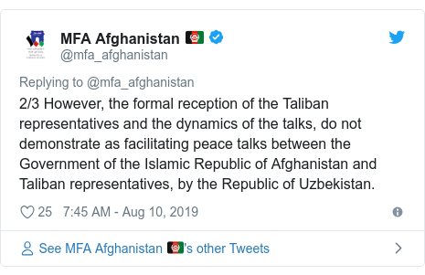 Twitter муаллиф @mfa_afghanistan: 2/3 However, the formal reception of the Taliban representatives and the dynamics of the talks, do not demonstrate as facilitating peace talks between the Government of the Islamic Republic of Afghanistan and Taliban representatives, by the Republic of Uzbekistan.