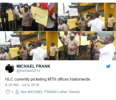 Twitter post by @michaef2012: NLC currently picketing MTN offices Nationwide.