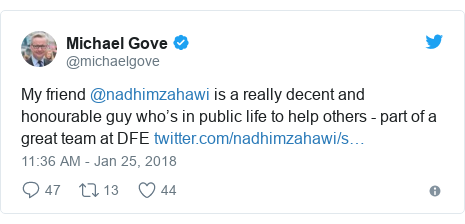 Twitter post by @michaelgove: My friend @nadhimzahawi is a really decent and honourable guy who's in public life to help others - part of a great team at DFE