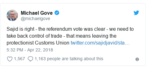 Twitter post by @michaelgove: Sajid is right - the referendum vote was clear - we need to take back control of trade - that means leaving the protectionist Customs Union