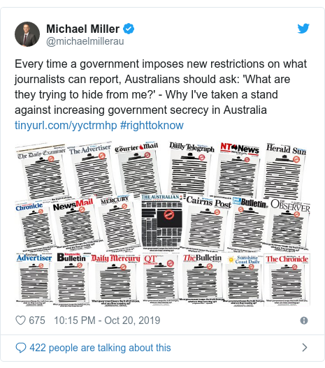 Twitter post by @michaelmillerau: Every time a government imposes new restrictions on what journalists can report, Australians should ask  'What are they trying to hide from me?' - Why I've taken a stand against increasing government secrecy in Australia  #righttoknow