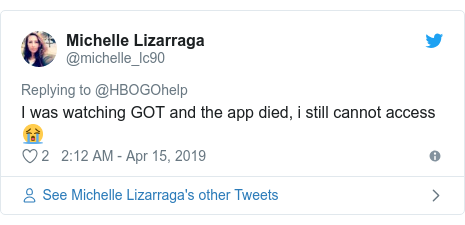 Twitter post by @michelle_lc90: I was watching GOT and the app died, i still cannot access 😭
