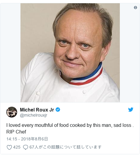 Twitter post by @michelrouxjr: I loved every mouthful of food cooked by this man, sad loss . RIP Chef