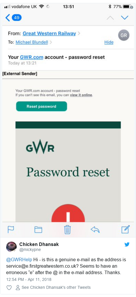 """Twitter post by @mickypne: @GWRHelp Hi - is this a genuine e-mail as the address is service@e.firstgreatwestern.co.uk? Seems to have an erroneous """"e"""" after the @ in the e-mail address. Thanks."""