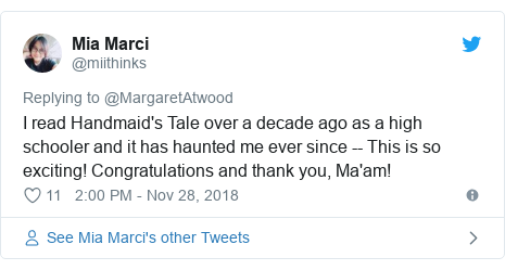 Twitter post by @miithinks: I read Handmaid's Tale over a decade ago as a high schooler and it has haunted me ever since -- This is so exciting! Congratulations and thank you, Ma'am!