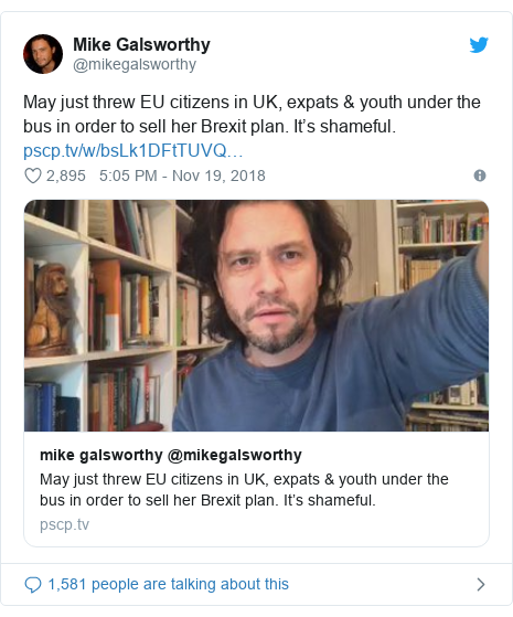 Twitter post by @mikegalsworthy: May just threw EU citizens in UK, expats & youth under the bus in order to sell her Brexit plan. It's shameful.
