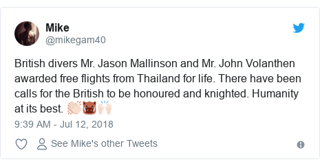 Twitter post by @mikegam40: British divers Mr. Jason Mallinson and Mr. John Volanthen awarded free flights from Thailand for life. There have been calls for the British to be honoured and knighted. Humanity at its best. 👏🏻🐗🙌🏻