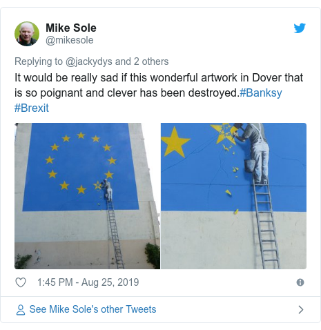 Twitter post by @mikesole: It would be really sad if this wonderful artwork in Dover that is so poignant and clever has been destroyed.#Banksy #Brexit