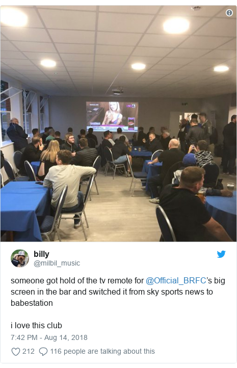 Twitter post by @milbil_music: someone got hold of the tv remote for @Official_BRFC's big screen in the bar and switched it from sky sports news to babestationi love this club