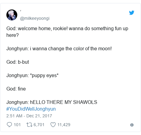 Twitter post by @milkeeyoongi: God  welcome home, rookie! wanna do something fun up here? Jonghyun  i wanna change the color of the moon! God  b-but Jonghyun  *puppy eyes* God  fineJonghyun  hELLO THERE MY SHAWOLS #YouDidWellJonghyun