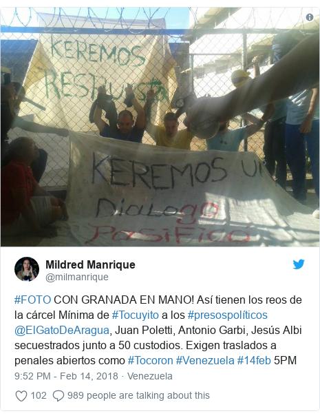 Twitter post by @milmanrique: #FOTO CON GRANADA EN MANO! Así tienen los reos de la cárcel Mínima de #Tocuyito a los #presospolíticos  @ElGatoDeAragua, Juan Poletti, Antonio Garbi, Jesús Albi  secuestrados junto a 50 custodios. Exigen traslados a penales abiertos como #Tocoron #Venezuela #14feb 5PM