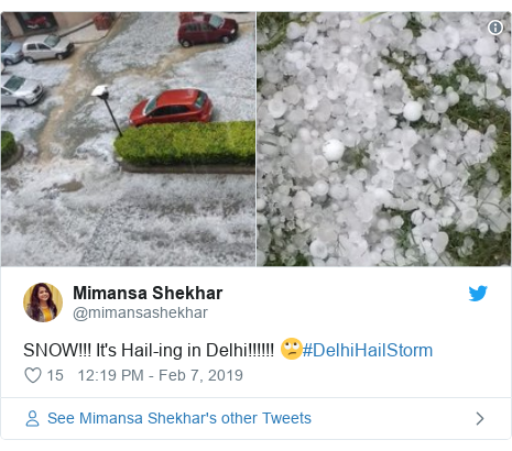 د @mimansashekhar په مټ ټویټر  تبصره : SNOW!!! It's Hail-ing in Delhi!!!!!! 🙄#DelhiHailStorm