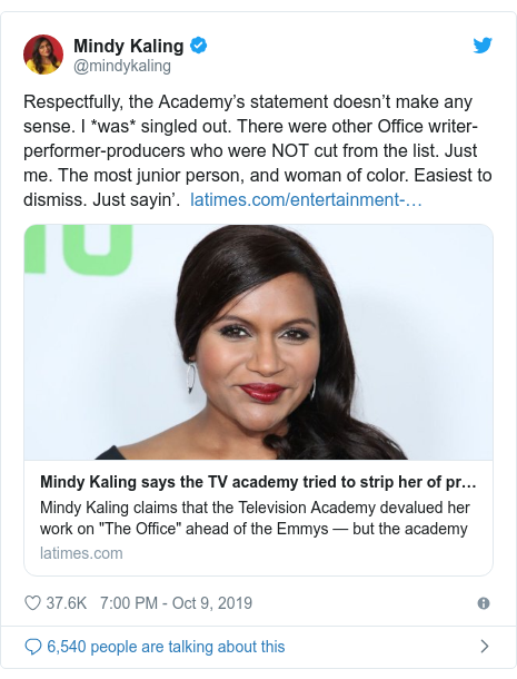 Twitter post by @mindykaling: Respectfully, the Academy's statement doesn't make any sense. I *was* singled out. There were other Office writer-performer-producers who were NOT cut from the list. Just me. The most junior person, and woman of color. Easiest to dismiss. Just sayin'.