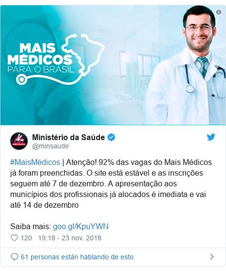 Publicación de Twitter por @minsaude: #MaisMédicos | Atenção! 92% das vagas do Mais Médicos já foram preenchidas. O site está estável e as inscrições seguem até 7 de dezembro. A apresentação aos municípios dos profissionais já alocados é imediata e vai até 14 de dezembroSaiba mais