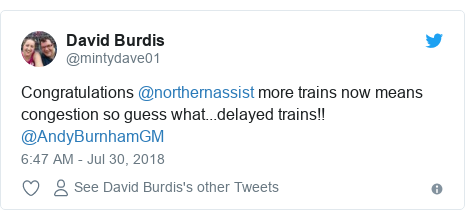 Twitter post by @mintydave01: Congratulations @northernassist more trains now means congestion so guess what...delayed trains!! @AndyBurnhamGM